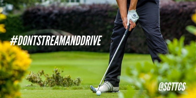 Golf and #DontStreamAndDrive